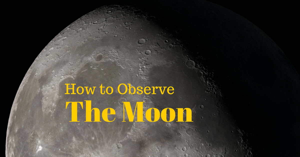 How to Observe the Moon